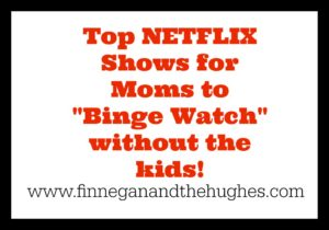 Top Netflix Shows for Moms