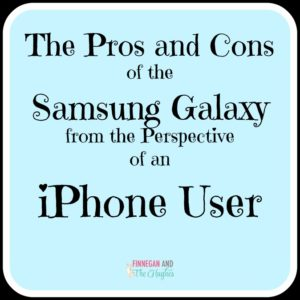 The Pros and Cons of the Samsung Galaxy from the Perspective of an iPhone User
