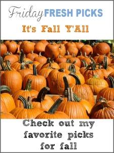 Friday's Fresh Picks: It's Fall Y'All