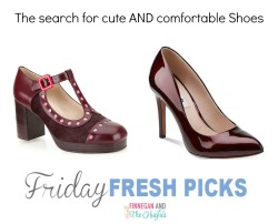 Friday's Fresh Picks- Cute AND Comfortable Shoes?!