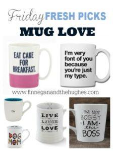 Friday's Fresh Picks Mug Love