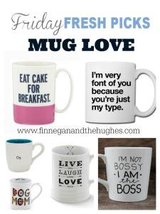 Friday's Fresh Picks: Mug Love