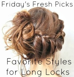 Friday's Fresh Picks Favorite Styles for Long Locks