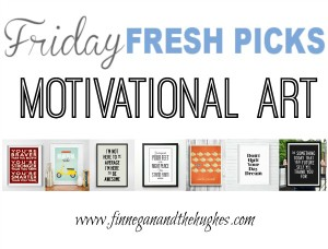 Friday's Fresh Picks Motivational Art