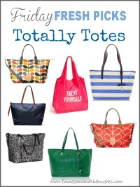 Friday's Fresh Picks Totally Totes