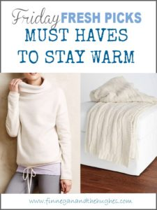 MUST HAVES  TO STAY WARM