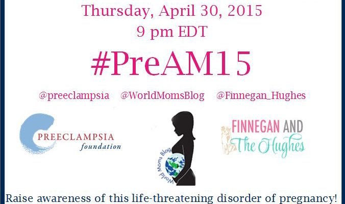 May 2015 Preeclampsia Awareness Month #PreAM15 Twitter Party