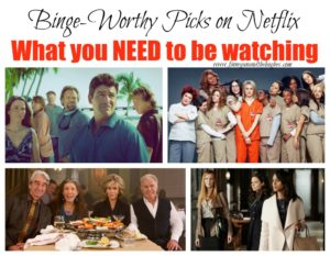 Binge-Worthy Picks on Netflix  What you NEED to be watching