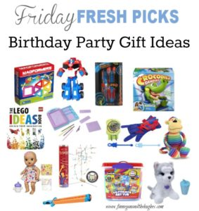 Friday's Fresh Picks Birthday Party Gift Ideas