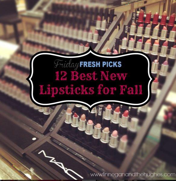Friday Fresh Picks 12 Best New Lipsticks for Fall