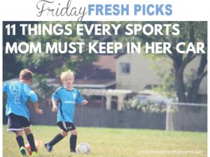 11 THINGS EVERY SPORTS MOM MUST KEEP IN HER CAR