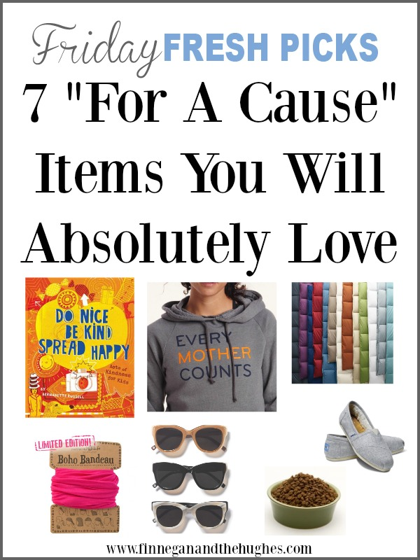 Friday Fresh Picks: 7 For A Cause Items You Will Absolutely Love