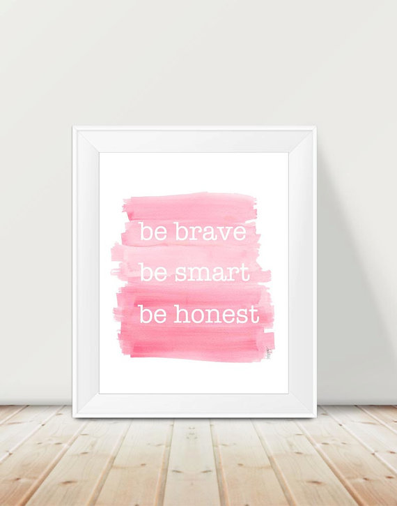Be Brave Be Honest Be Smart