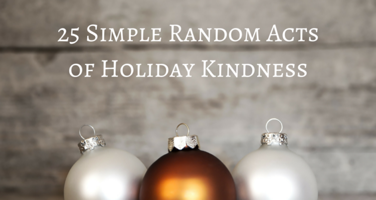 25 Simple Random Acts of Holiday Kindness