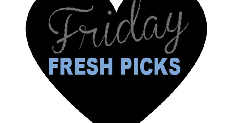 Friday Fresh Picks: Loves of The Week