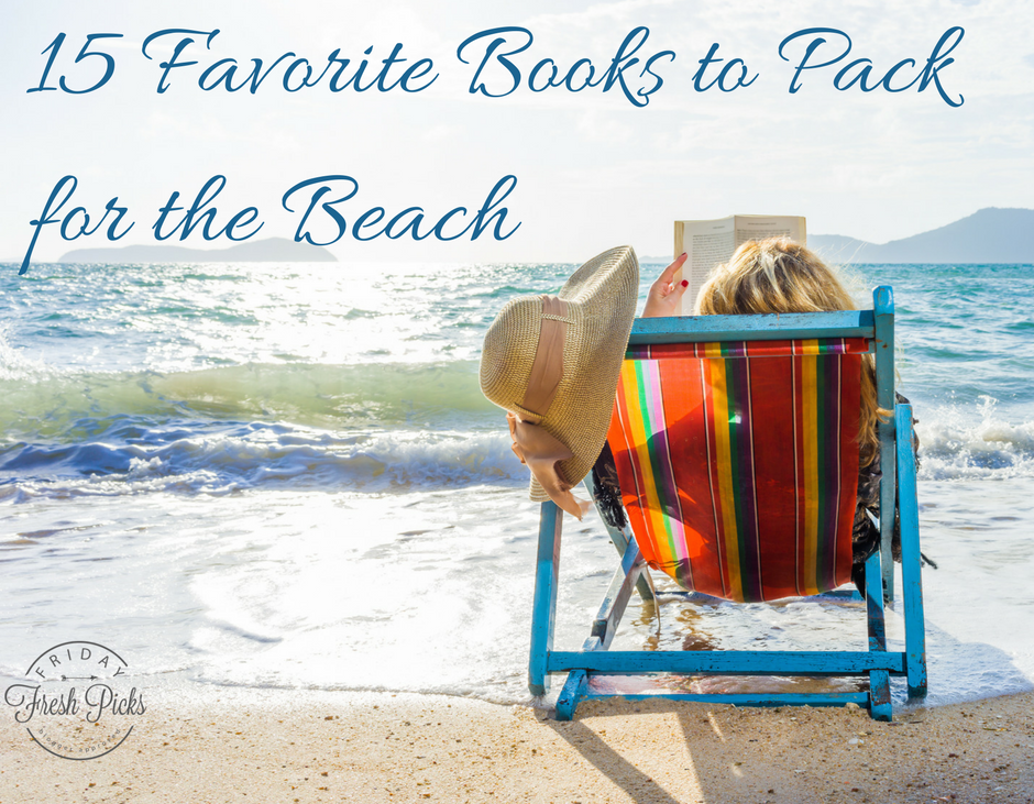 Fresh Picks: 15 Favorite Books to Pack for the Beach