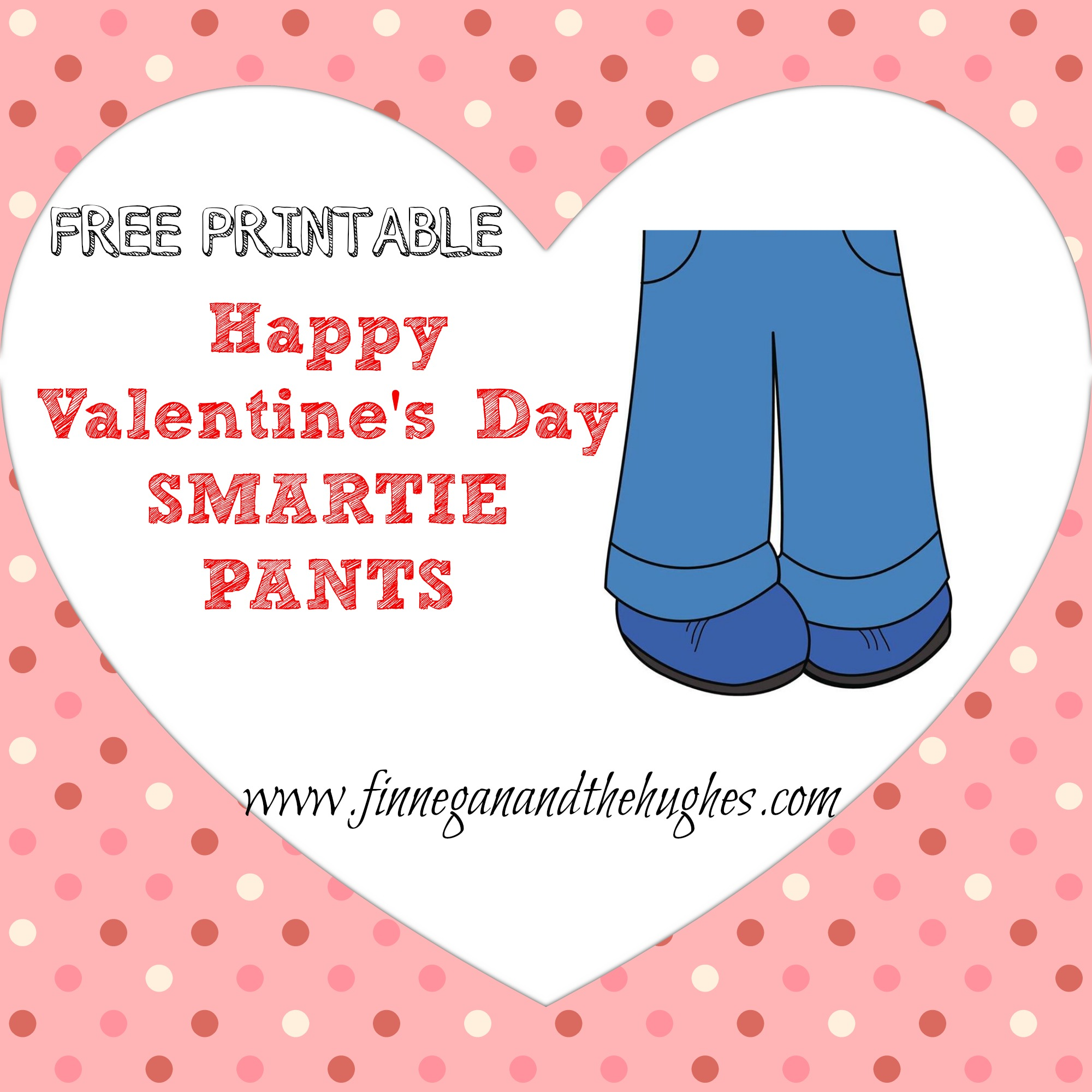 SMARTIE Pants Valentine's DAY free Printables