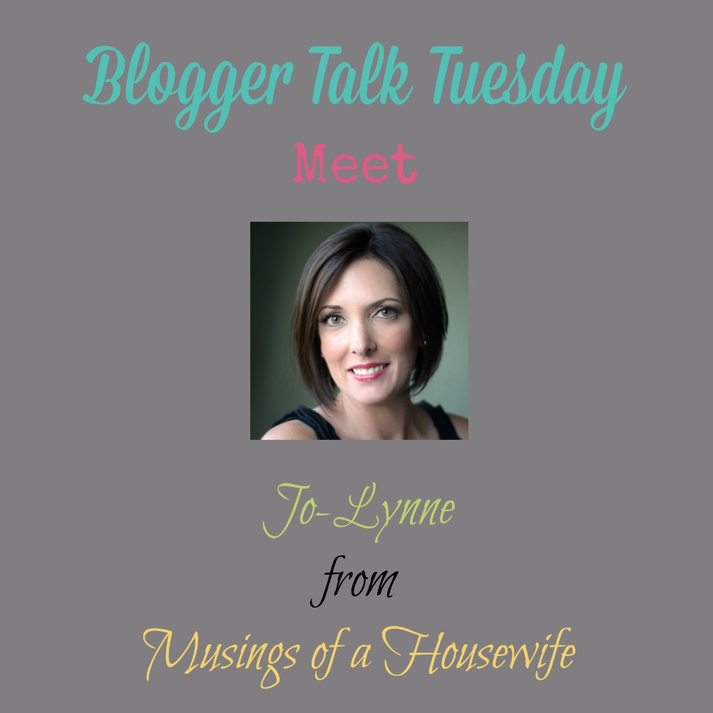 Talk Tuesday: Jo-Lynne Shane of Musings of a Housewife
