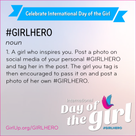 International Day of The Girl #DayOfTheGirl #GirlHero