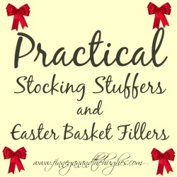 Practical Ideas for Stocking Stuffers and Easter Basket Fillers!