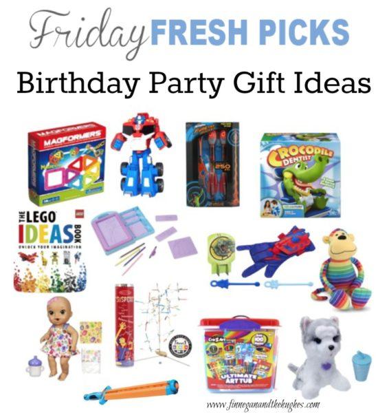 Friday's Fresh Picks Birthday Party Gift Ideas