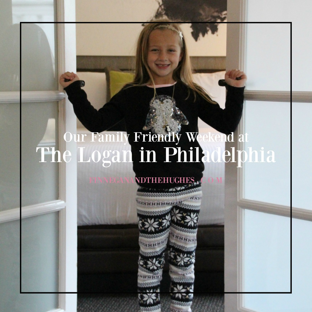 Our Family Friendly Weekend at The Logan in Philadelphia