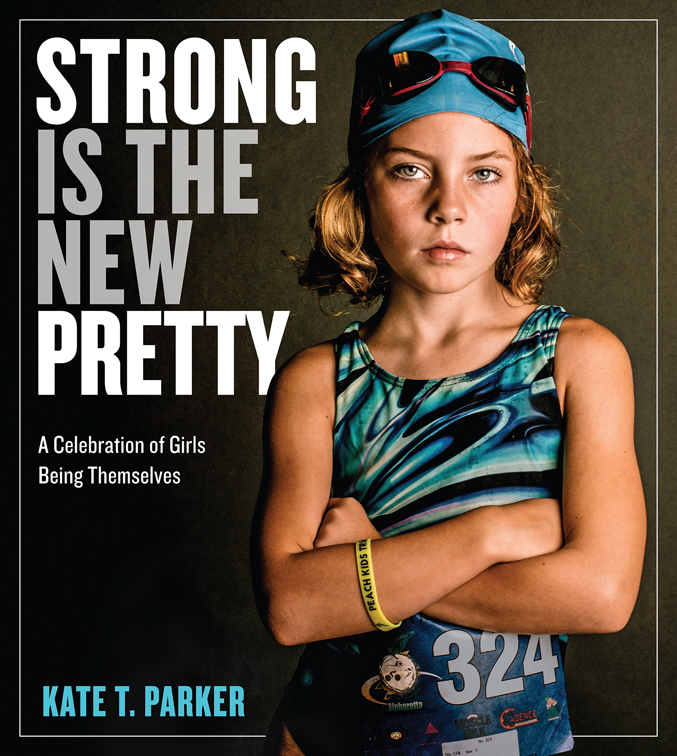 Strong Is The New Pretty and Other Inspiring Books for Young Girls